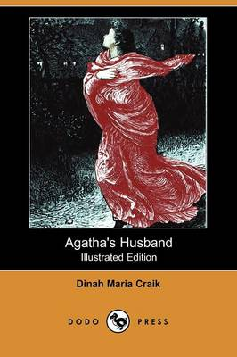 Agatha's Husband (Illustrated Edition) (Dodo Press)