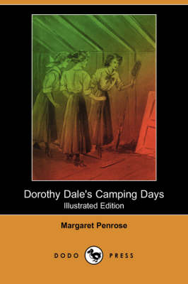 Dorothy Dale's Camping Days (Illustrated Edition) (Dodo Press)