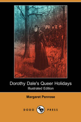 Dorothy Dale's Queer Holidays (Illustrated Edition) (Dodo Press)