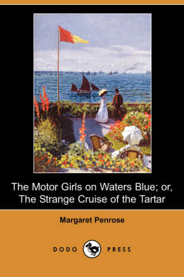 The Motor Girls on Waters Blue; Or, the Strange Cruise of the Tartar (Dodo Press)