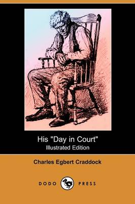 His Day in Court (Illustrated Edition) (Dodo Press)