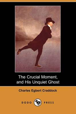 The Crucial Moment, and His Unquiet Ghost (Dodo Press)