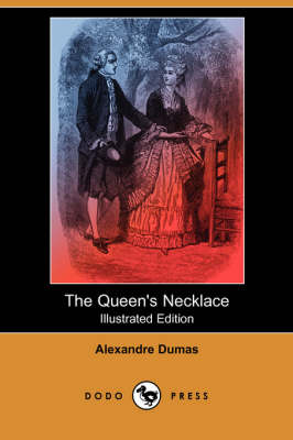 The Queen's Necklace (Illustrated Edition) (Dodo Press)