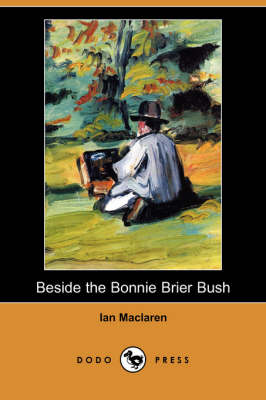 Beside the Bonnie Brier Bush (Dodo Press)