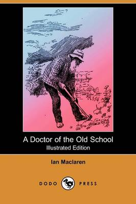 A Doctor of the Old School (Illustrated Edition) (Dodo Press)