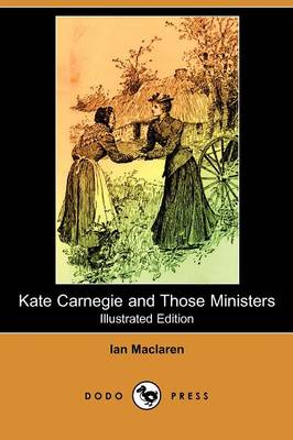 Kate Carnegie and Those Ministers (Illustrated Edition) (Dodo Press)