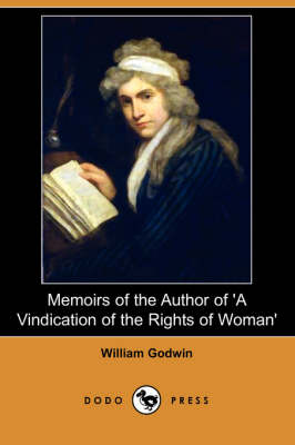 Memoirs of the Author of 'a Vindication of the Rights of Woman' (Dodo Press)