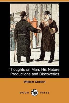Thoughts on Man: His Nature, Productions and Discoveries (Dodo Press)