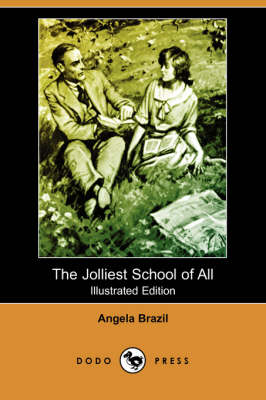The Jolliest School of All (Illustrated Edition) (Dodo Press)
