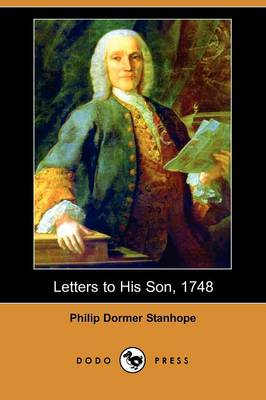 Letters to His Son, 1748 (Dodo Press)