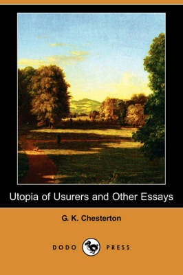Utopia of Usurers and Other Essays (Dodo Press)