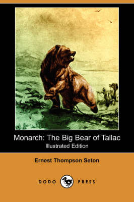 Monarch: The Big Bear of Tallac (Illustrated Edition) (Dodo Press)