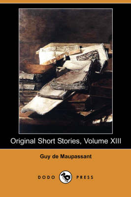 Original Short Stories, Volume XIII (Dodo Press)