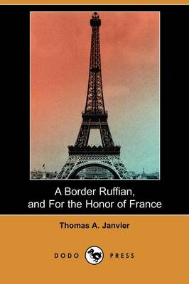 A Border Ruffian, and for the Honor of France (Dodo Press)