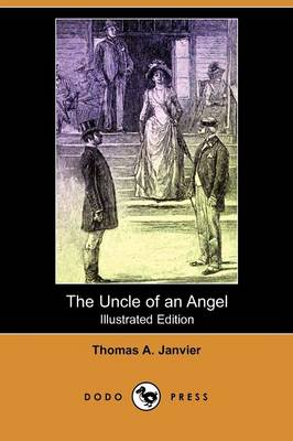 The Uncle of an Angel (Illustrated Edition) (Dodo Press)