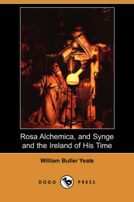 Rosa Alchemica, and Synge and the Ireland of His Time