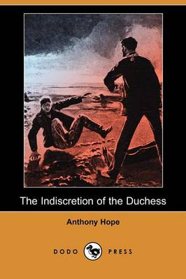 The Indiscretion of the Duchess (Dodo Press)