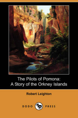 The Pilots of Pomona: A Story of the Orkney Islands (Dodo Press)