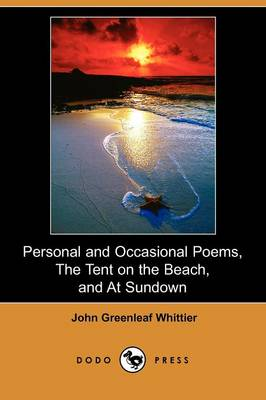 Personal and Occasional Poems, the Tent on the Beach, and at Sundown (Dodo Press)