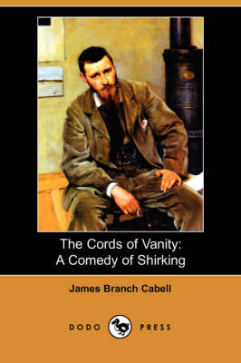The Cords of Vanity: A Comedy of Shirking (Dodo Press)