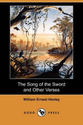 The Song of the Sword and Other Verses (Dodo Press)