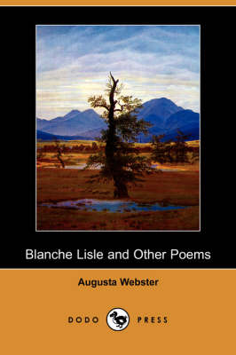 Blanche Lisle and Other Poems (Dodo Press)