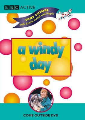 Come Outside with Auntie Mabel and Pippin A Windy Day DVD