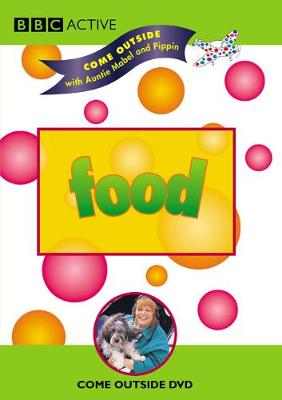Come Outside with Auntie Mabel and Pippin: Food DVD