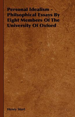 Personal Idealism - Philsophical Essays By Eight Members Of The University Of Oxford