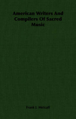 American Writers And Compilers Of Sacred Music