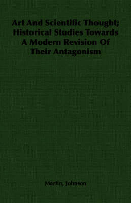 Art And Scientific Thought; Historical Studies Towards A Modern Revision Of Their Antagonism