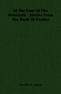 At The Foot Of The Mountain - Stories From The Book Of Exodus