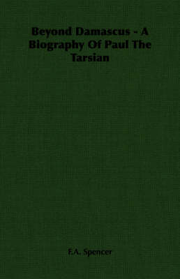 Beyond Damascus - A Biography of Paul the Tarsian
