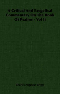 A Critical And Exegetical Commentary On The Book Of Psalms - Vol Ii
