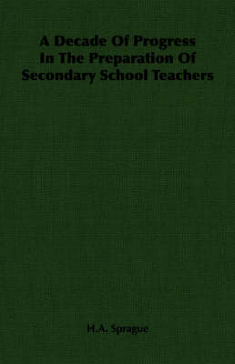 A Decade Of Progress In The Preparation Of Secondary School Teachers