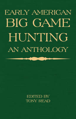 Early American Big Game Hunting: An Anthology