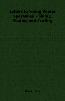 Letters to Young Winter Sportsmen - Skiing, Skating and Curling