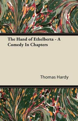 The Hand of Ethelberta - A Comedy In Chapters