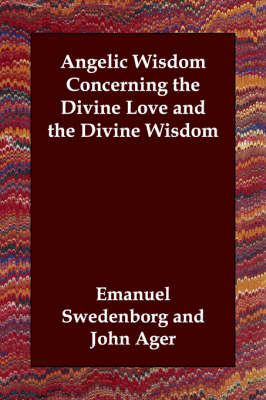 Angelic Wisdom Concerning the Divine Love and the Divine Wisdom