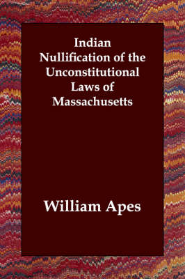 Indian Nullification of the Unconstitutional Laws of Massachusetts