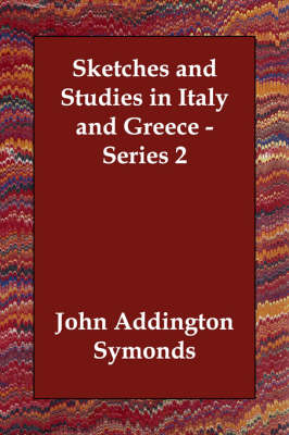 Sketches and Studies in Italy and Greece - Series 2