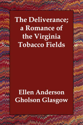 The Deliverance; A Romance of the Virginia Tobacco Fields
