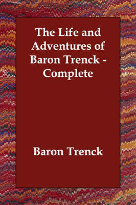 The Life and Adventures of Baron Trenck - Complete