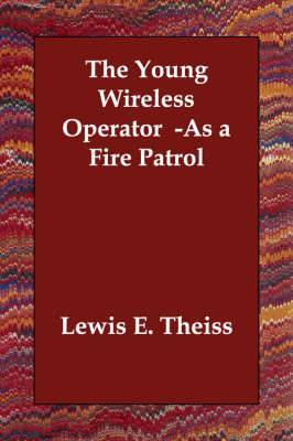 The Young Wireless Operator -As a Fire Patrol