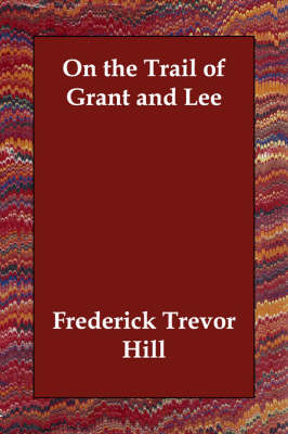 On the Trail of Grant and Lee
