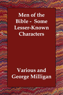 Men of the Bible - Some Lesser-Known Characters