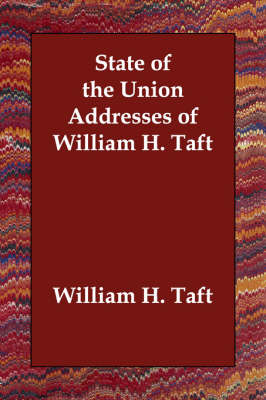 State of the Union Addresses of William H. Taft