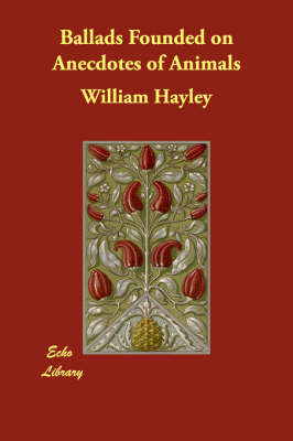 Ballads Founded on Anecdotes of Animals