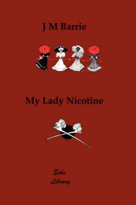 My Lady Nicotine. a Study in Smoke (Illustrated)