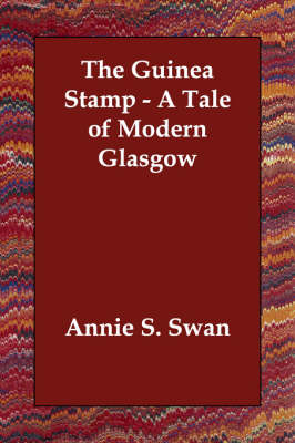 The Guinea Stamp - A Tale of Modern Glasgow